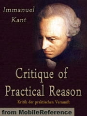 Critique Of Practical Reason (Mobi Classics) ebook by Immanuel Kant,Thomas Kingsmill Abbott (Translator)