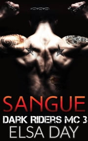 Sangue: Dark Riders MC 3 ebook by Elsa Day