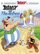 Asterix And The Actress - Album 31 ebook by Albert Uderzo