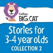 Stories for 3 to 4 year olds: Collection 2 (Collins Big Cat Audio) audiobook by Cliff Moon, Collins Big Cat
