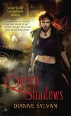 Queen of Shadows ebook by Dianne Sylvan