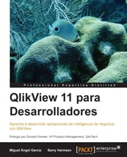 QlikView 11 para Desarrolladores ebook by Miguel García,Barry Harmsen