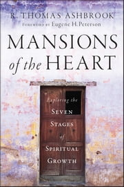 Mansions of the Heart - Exploring the Seven Stages of Spiritual Growth ebook by R. Thomas Ashbrook