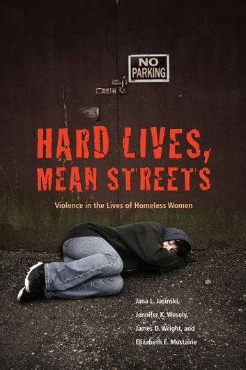Hard lives mean streets ebook by jana l jasinski 9781555537326 hard lives mean streets violence in the lives of homeless women ebook by jana fandeluxe Images