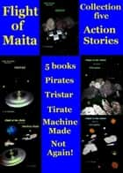 Maita Collection Five: Action Stories ebook by CD Moulton