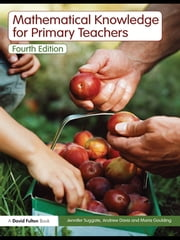 Mathematical Knowledge for Primary Teachers ebook by Jennifer Suggate,Andrew Davis,Maria Goulding