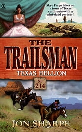 Trailsman 214: Texas Hellion - Texas Hellion ebook by Jon Sharpe
