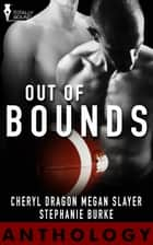 Out of Bounds Anthology ebook by Stephanie Burke