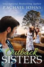 Outback Sisters ebook by Rachael Johns