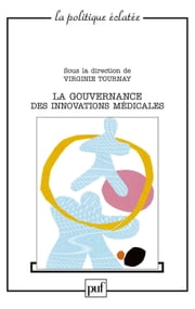 La gouvernance des innovations médicales ebook by Virginie Tournay