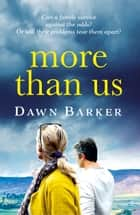More Than Us ebook by Dawn Barker