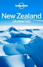Lonely Planet New Zealand ebook by Lonely Planet, Charles Rawlings-Way, Brett Atkinson,...