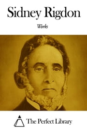 Works of Sidney Rigdon ebook by Sidney Rigdon
