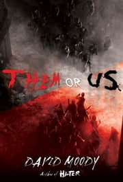 Them or Us - A Novel ebook by David Moody