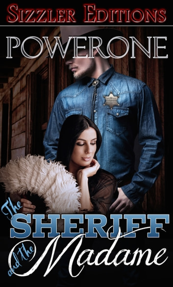 The Sheriff and the Madame ebook by Powerone