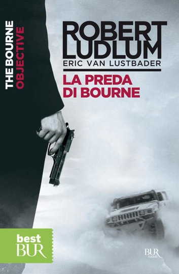 La preda di Bourne - Jason Bourne Vol.8 ebook by Eric Van Lustbader,Robert Ludlum