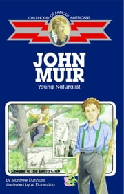 John Muir - Young Naturalist ebook by Montrew Dunham