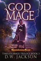 God Mage ebook by D.W. Jackson