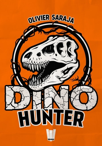 Dino Hunter ebook by Olivier Saraja