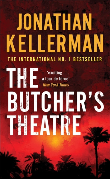 The Butcher's Theatre - An engrossing psychological crime thriller ebook by Jonathan Kellerman