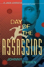Day of the Assassins - A Jack Christie Adventure ebook by Johnny O'Brien,Nick Hardcastle