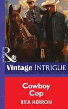 Cowboy Cop (Mills & Boon Intrigue) (Bucking Bronc Lodge, Book 4) ekitaplar by Rita Herron