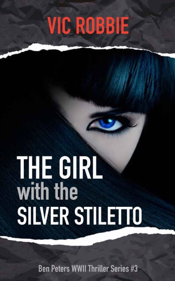 The Girl with the Silver Stiletto ebook by Vic Robbie