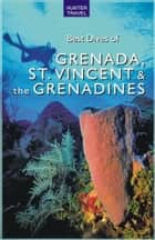 Best Dives of Grenada, St. Vincent & the Grenadines ebook by Joyce  Huber