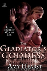 The Gladiator's Goddess ebook by Amy Hearst