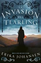 La invasión del Tearling (La Reina del Tearling 2) ebook by Erika Johansen