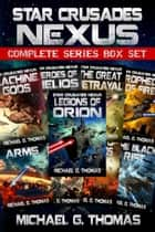 Star Crusades: Nexus - Complete Series Box Set (Books 1 - 9) ebook by Michael G. Thomas
