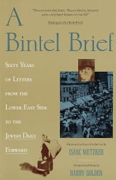 A Bintel Brief - Sixty Years of ebook by Isaac Metzker