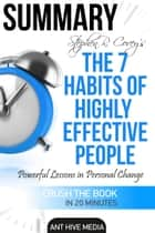 Steven R. Covey's The 7 Habits of Highly Effective People: Powerful Lessons in Personal Change | Summary eBook by Ant Hive Media