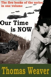 Our Time is Now ebook by Thomas Weaver