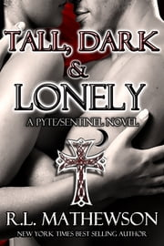 Tall, Dark & Lonely: A Pyte/Sentinel Series Novel ebook by R.L. Mathewson