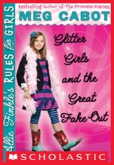 Allie Finkle's Rules for Girls Book 5: Glitter Girls and the Great Fake Out ebook by Meg Cabot