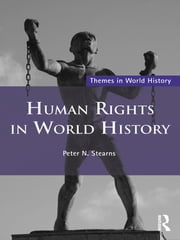 Human Rights in World History ebook by Peter N. Stearns