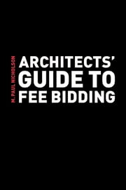 Architects' Guide to Fee Bidding ebook by M. Paul Nicholson
