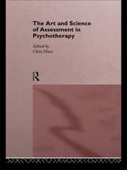 The Art and Science of Assessment in Psychotherapy ebook by Chris Mace