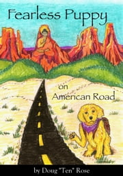 "Fearless Puppy on American Road ebook by Doug ""Ten"" Rose"