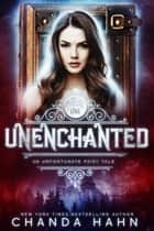 UnEnchanted ebook by Chanda Hahn