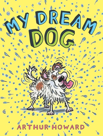 My Dream Dog ebook by Arthur Howard