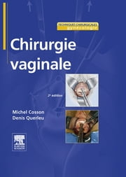Chirurgie vaginale ebook by Michel Cosson, Denis Querleu, Pierre GONDRAN,...