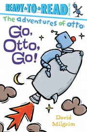 Go, Otto, Go! ebook by David Milgrim,David Milgrim
