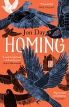 Homing - On Pigeons, Dwellings and Why We Return ebook by