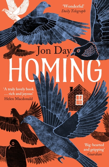 Homing - On Pigeons, Dwellings and Why We Return ebook by Jon Day