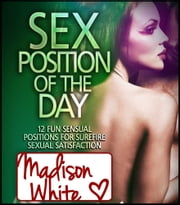 Sex Positions of the Day ebook by Madison White