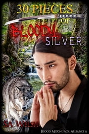 30 Pieces of Bloody Silver ebook by SA Welsh