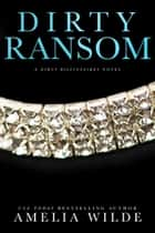 Dirty Ransom ebook by Amelia Wilde