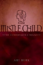 Mistle Child ebook by Ari Berk